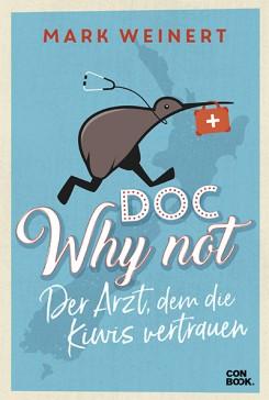 Cover Doc Why Not - dem Arzt dem die Kiwis vertrauen